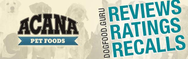Acana Dog Food Reviews, Ratings & Recalls