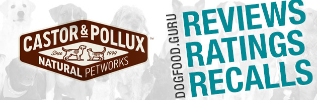 Castor & Pollux Dog Food Reviews, Ratings & Recalls