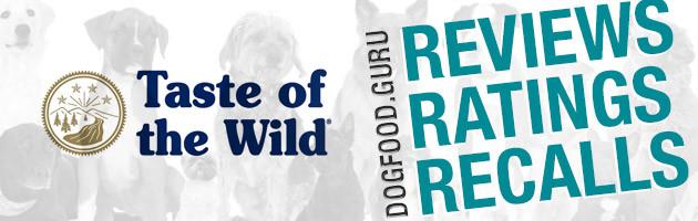 Taste of the Wild Dog Food Reviews, Ratings & Recalls